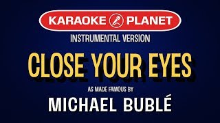 Close Your Eyes Karaoke Version by Michael Buble (Video with Lyrics)