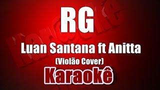 RG - Luan Santana ft Anitta - Karaokê (Violão Cover)