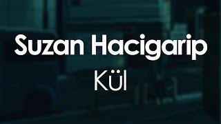 Suzan Hacigarip - Kül