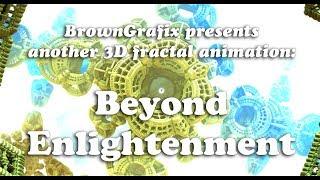 3D Fractal Animation: Beyond Enlightenment