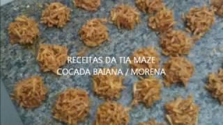 COCADA BAIANA MORENA / RECEITAS DA TIA MAZE