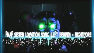 FNAF SISTER LOCATION SONG (LEFT BEHIND) -NightCore