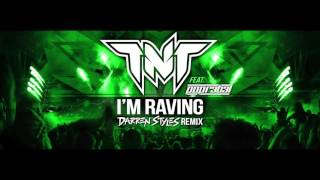TNT Feat Popr3b3l - I'm Raving (Darren Styles Remix)