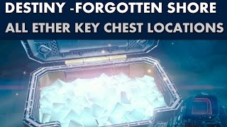 Destiny Guide - All Ether Key Chest Locations - Forgotten Shore (Earth)