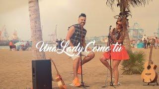 UNA LADY COMO TU ( VERSION CUMBIA ) by GRUPO ARENA (cover MANUEL TURIZO)