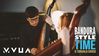 Bandura Style – Time  (O.Torvald cover)  (офіційне аудіо)