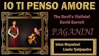 IO TI PENSO AMORE - Paganini - David Garrett - Intan Mayadewi & Lianto Tjahjoputro
