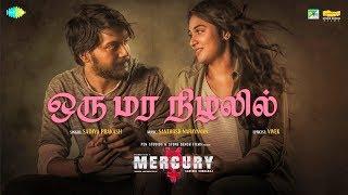 Oru Mara Nizhalil -Official Video | Mercury | Santhosh Narayanan | Karthik Subbaraj | Sathya Prakash