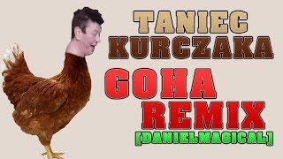 QQQ  - Taniec kurczaka -  GOHA REMIX [DanielMagical]