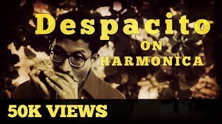 Despacito - Luis Fonsi & Daddy Yankee   Harmonica Cover - Arindam Sen