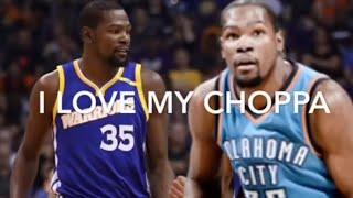 Kevin Durant-Tay K ,- I love my CHOPPA