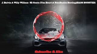 J. Balvin & Willy William - Mi Gente (Tim Heart & NoizBasses Bootleg) ★ BASS BOOSTED ★
