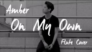 Amber - On My Own (ft. Gen Neo) | Flute Cover