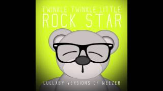 Island in the Sun Lullaby Versions of Weezer by Twinkle Twinkle Little Rock Star