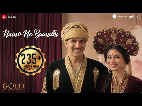 Naino ne bandhi kaisi dor re Lyrics - Gold | Akshay Kumar & Mouni Roy's Romantic Song