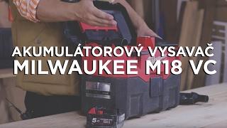 Akumulátorový vysavač Milwaukee M18 VC