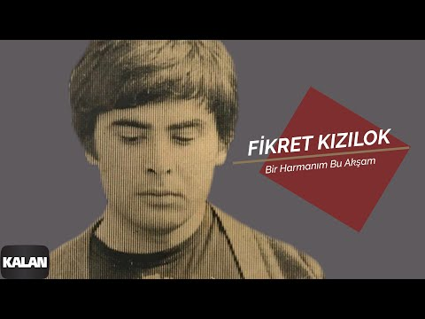 fikret-kzlok-bir-harmanm-bu-aksam-yana-yana-c-1993-kalan-muzik-kalan-muzik