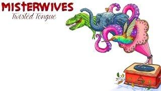 Misterwives Twisted Tongue - Lyrics
