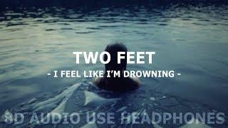 Two Feet - I feel like I'm drowning II 8D AUDIO + Lyrics