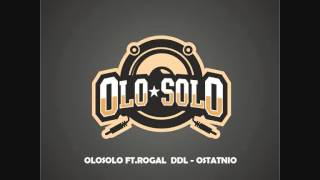 OloSolo ft. Rogal DDL, DJ Łapa TWM - Ostatnio (Prod. FeRu)