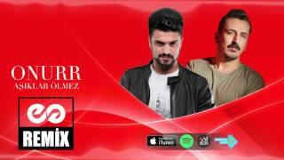 Onurr - Aşıklar Ölmez ( Eyüp Gündüz Official Remix )