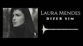 LAURA MENDES - DIZER SIM