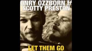 Onry Ozzborn - Let Them Go (feat. Scotty Preston)