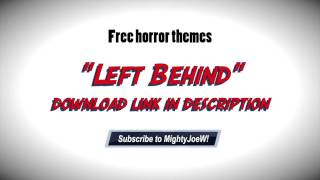 Left Behind - free background music (horror)