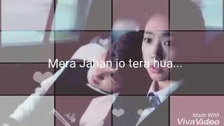 Mera Jahan Jo Tera hua ||  Dedicated 💕😘😍