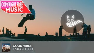 Johan Lilja - Good Vibes - Royalty Free Vlog Music