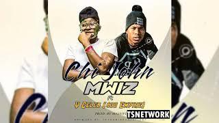 Mwiz - Chi John (Feat  Y Celeb) ( Youtube Audio)