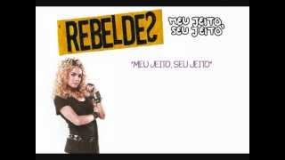 Meu jeito, seu jeito - Rebeldes 2.0 (Letra)