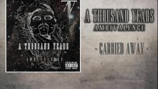 A Thousand Years - ''Carried Away'' (Official)