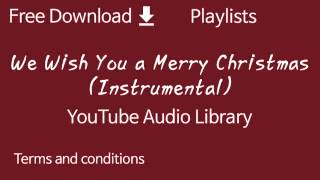 We Wish You a Merry Christmas (Instrumental) | YouTube Audio Library