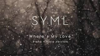 SYML - Where's My Love [Piano and Viola Version]