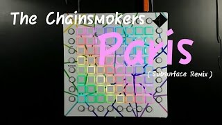The Chainsmokers - Paris (Subsurface Remix) I Launchpad pro cover