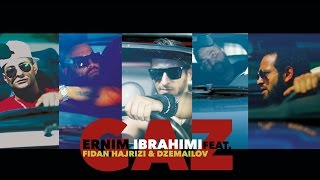Ernim Ibrahimi  feat  Fidan Hajrizi  &  Dzemailov- GAZ (prod.by SkennyBeatz)