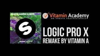 Martin Garrix & MOTi - Virus (Logic Pro X Remake by Vitamin A)