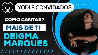 Mais de Ti - Deigma Marques ( Como cantar)  VOCATO