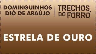 Estrela de Ouro - Dominguinhos e Dió de Araújo