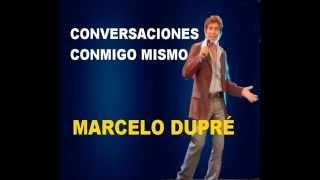 CONVERSACIONES CONMIGO MISMO   MARCELO DUPRÉ