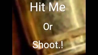 RockØutWill -Hit me Or Shoot