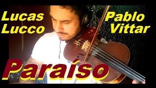 Lucas Lucco e Pabllo Vittar - PARAÍSO by Douglas Mendes (Violin Cover)