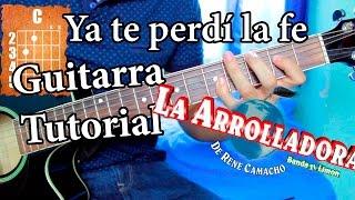 Ya te perdí la fe - Guitarra Tutorial - La arrolladora banda el limon