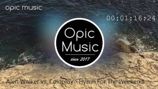 Alen Walker vs. Coldplay - Hymn For The Weekend || Opic Music