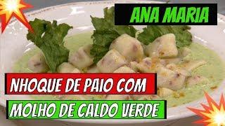 ➡️➡️Programa Mais Voçê 01/05/ 2019➡️➡️Nhoque de Paio com Molho de Caldo Verde Ana Maria Braga
