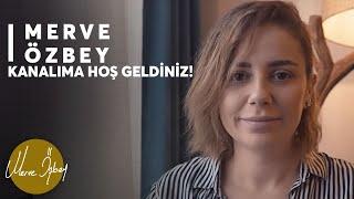 Merve Özbey'in Evine Hoş geldiniz! Merhaba Youtube!