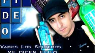 Vamos Los Solteros - ME DICEN FIDEO [DJ CHUECO]