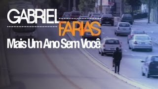 Gabriel Farias - Mais Um Ano Sem Você (Clipe Oficial)