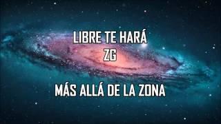 Libre te hará - Zona Ganjah - Más allá de la Zona